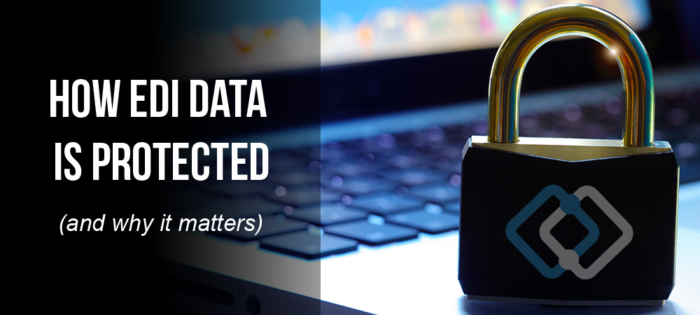How EDI Data Is Protected And Why It Matters