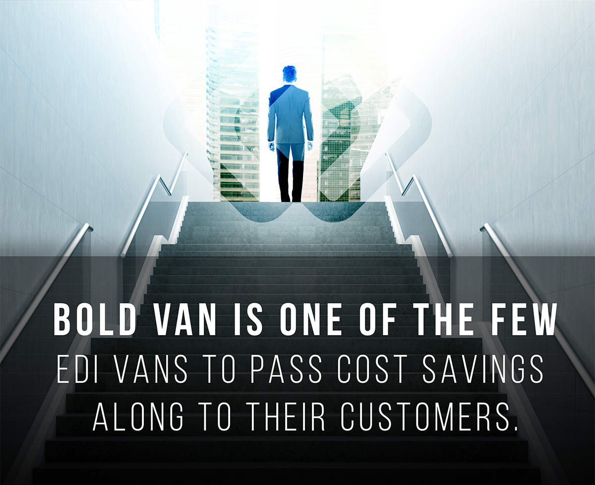 BOLD VAN is One of the Few EDI VANs to Pass Cost Savings Along to Their Customers
