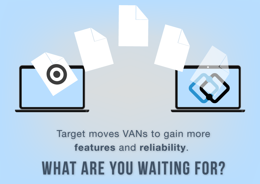 Target moves VANs to gain more features and reliability. What are you waiting for?