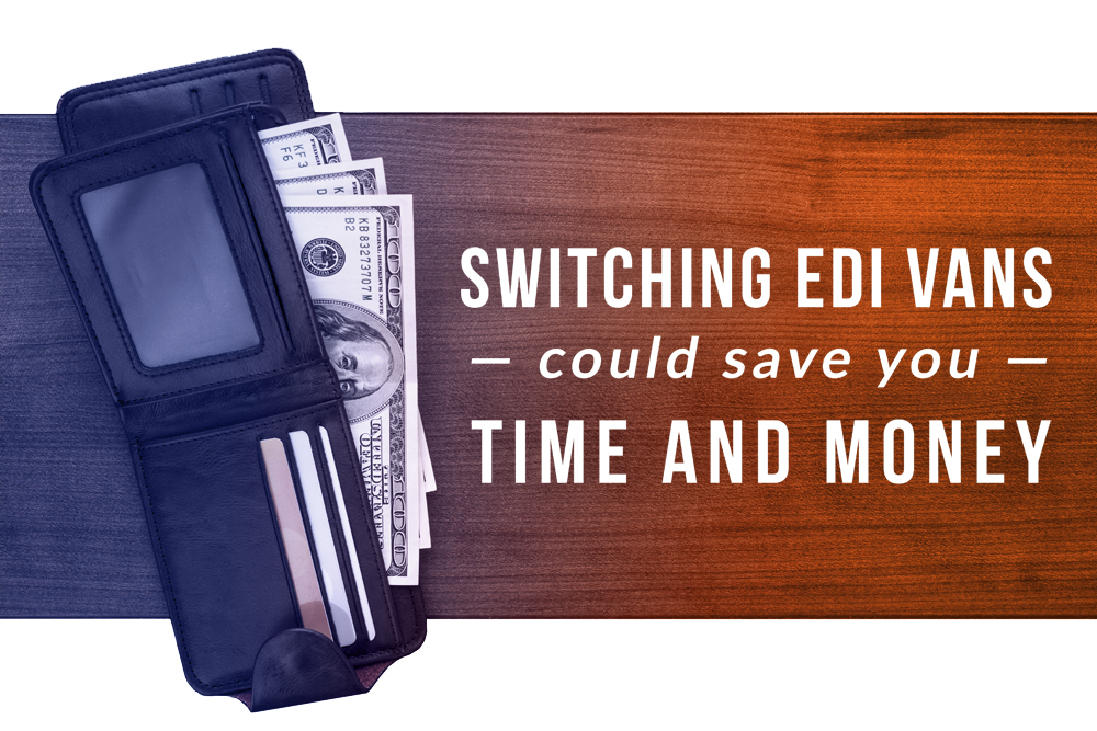 Switching EDI VANs could save you time and money