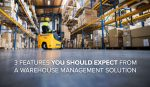 What to look for when selecting your warehouse management software solution