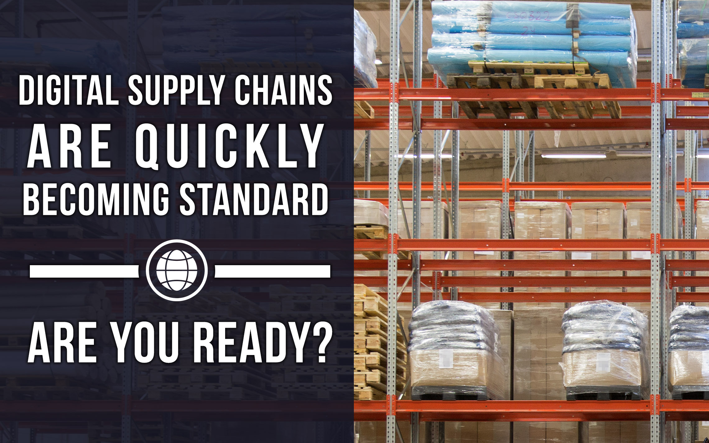 Digital Supply Chains are Quickly Becoming Standard
